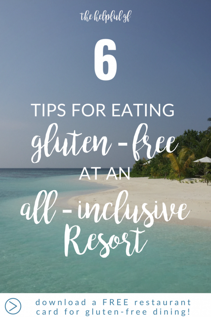 6 tips for eating gluten-free at an all-inclusive resort
