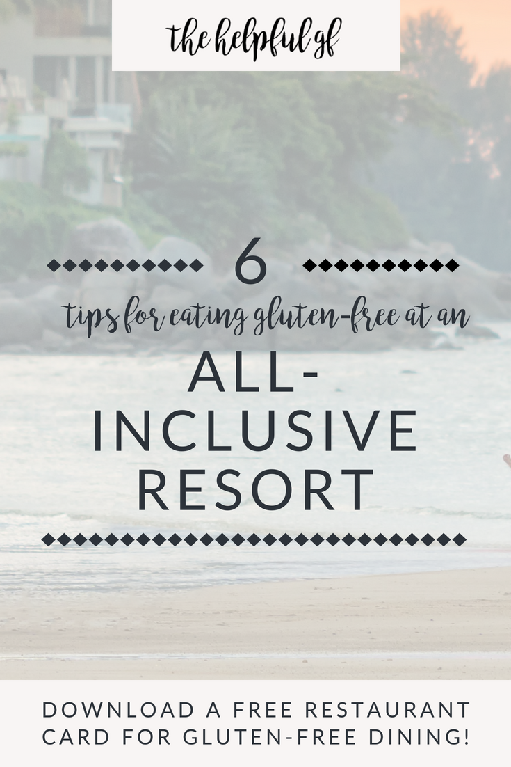6 tips for eating gluten-free at an all incluslive resort