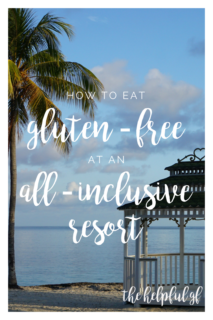 How to eat gluten-free at an all-inclusive resort