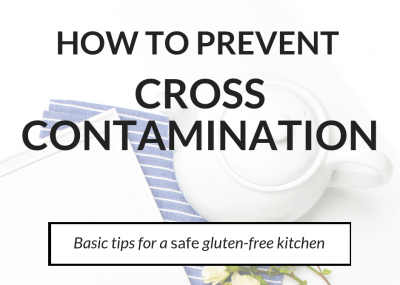 text overlay how to prevent cross contamination basic tips for a safe gluten-free kitchen