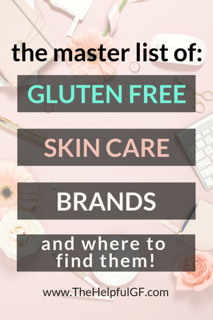 Text over image the master list of gluten free skin care brands and where to find them