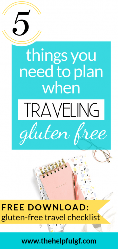 5 things you need to plan when traveling gluten free and free download gluten free travel checklist