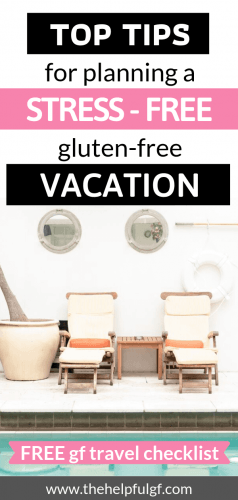 top tips for planning a stress-free gluten-free vacation plus a free gluten free travel checklist