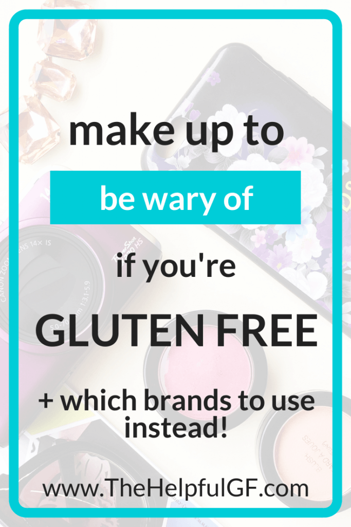 4 make up products to be wary of if you're gluten free