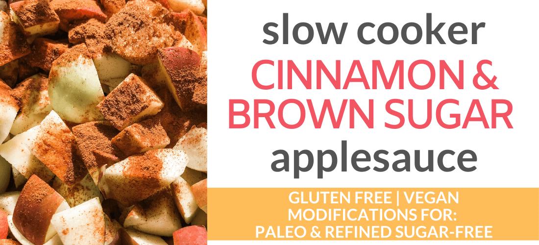 slow cooker cinnamon and brown sugar applesauce
