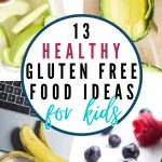 13 healthy gluten free food ideas for kids pin 2