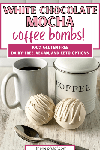 picture of two white chocolate coffee bombs with spoon coffee canister and mug of coffee with text white chocolate mocha coffee bombs 100% gluten free with dairy free vegan and keto options