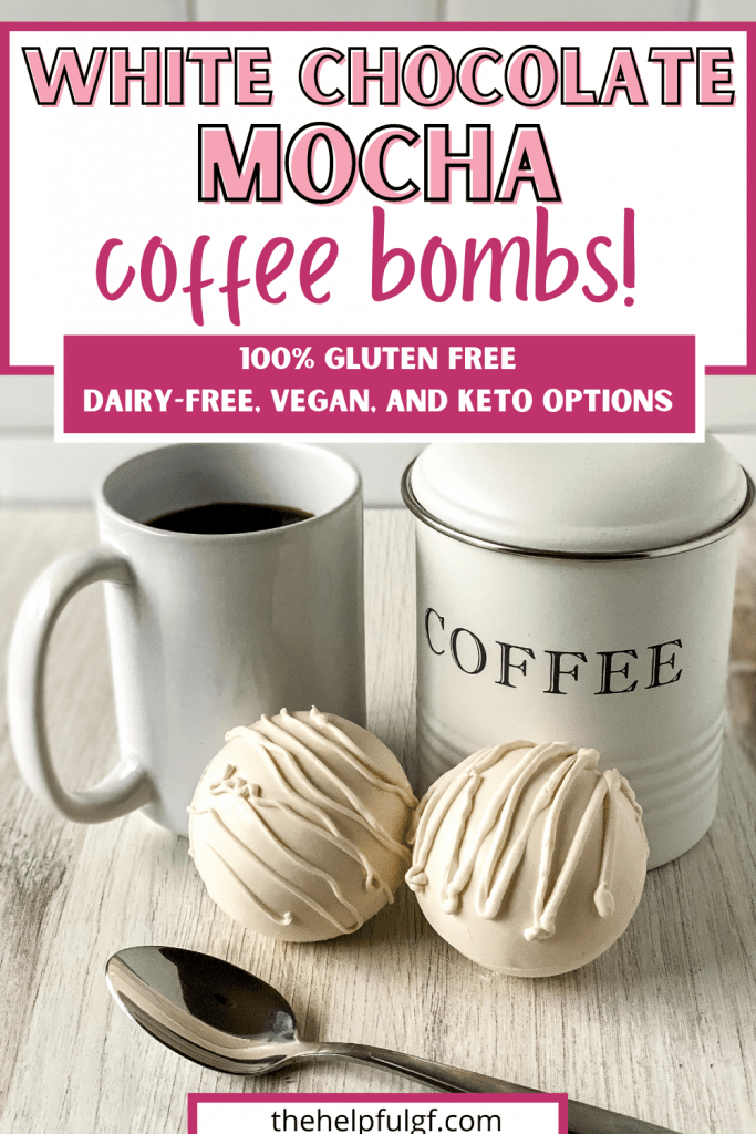 picture of two coffee bombs with spoon coffee canister and mug of coffee with text white chocolate mocha coffee bombs 100% gluten free with dairy free vegan and keto options