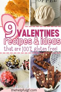 pictures 4 gluten free recipes with a heart and the text 9 valentines recipes and ideas that are 100% gluten free