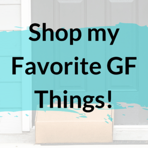 Shop my Favorite Gluten Free Things Button